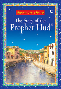 The story of Prophet Hud - The Islamic Kid Store