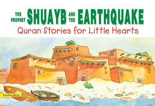 Prophet Shuayb and The Earthquake - The Islamic Kid Store
