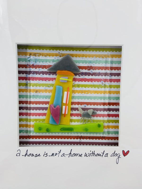 A House is not a Home without a Dog - Sentiment Framed Glass Piece