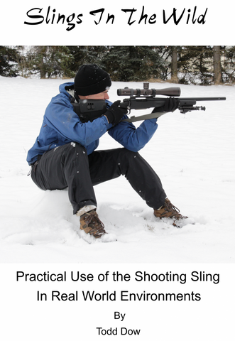 Slings in the Wild: Practical Use of the Shooting Sling in Real World Environments, by Todd Dow