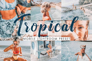 Tropical Mobile Lightroom Presets