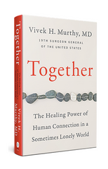 """Surgeon General Murthy's Book """"Together"""""""
