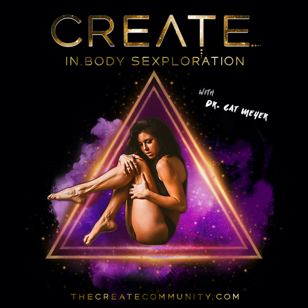 In.Body SEXploration w/ Dr. Cat Meyer - in The CREATE Community