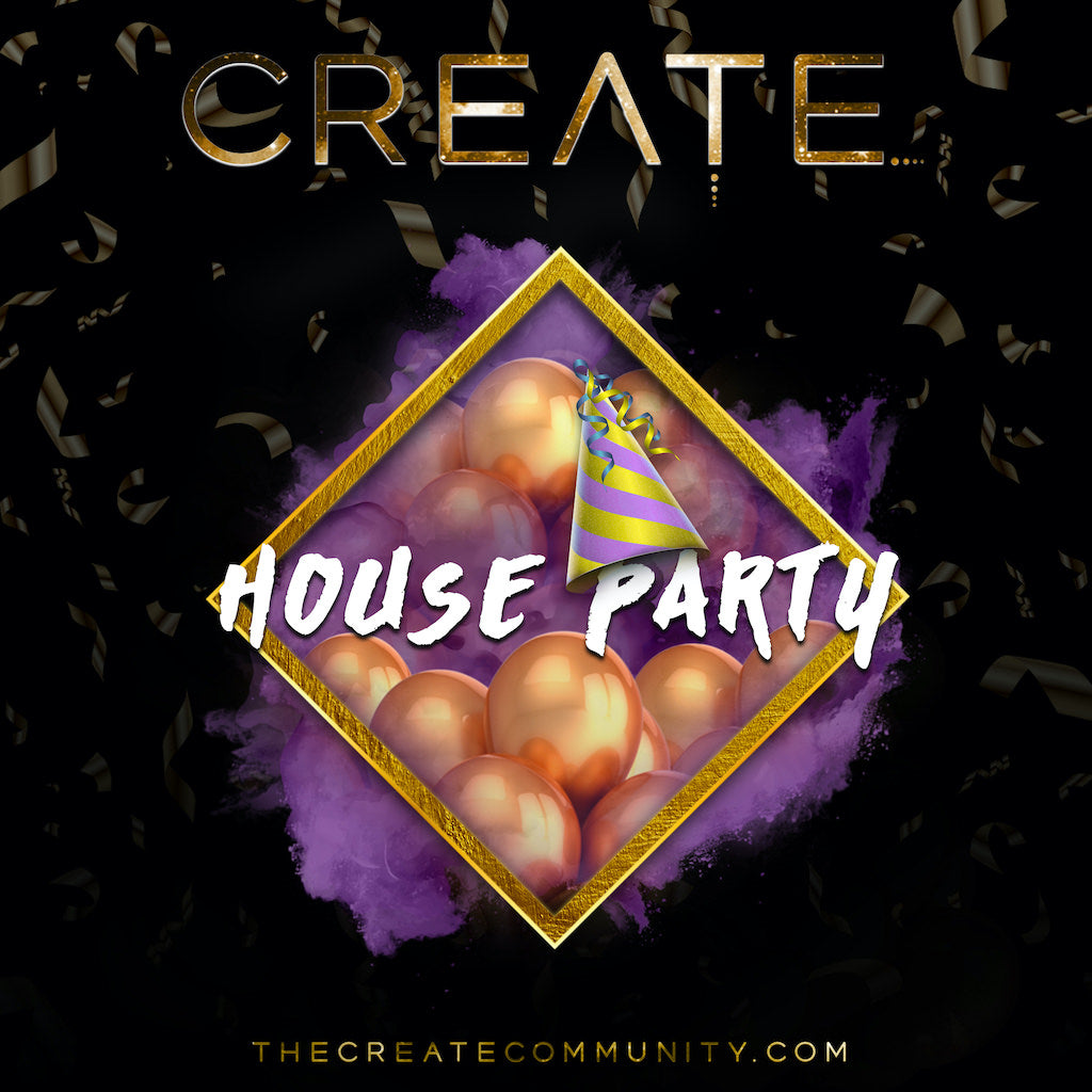 The CREATE Community - Online House Party