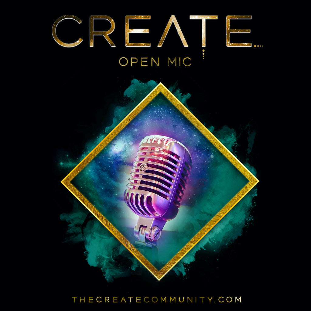 The CREATE Community - Open Mic Night