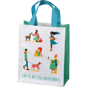 Daily Tote - Life Is Better With Dogs