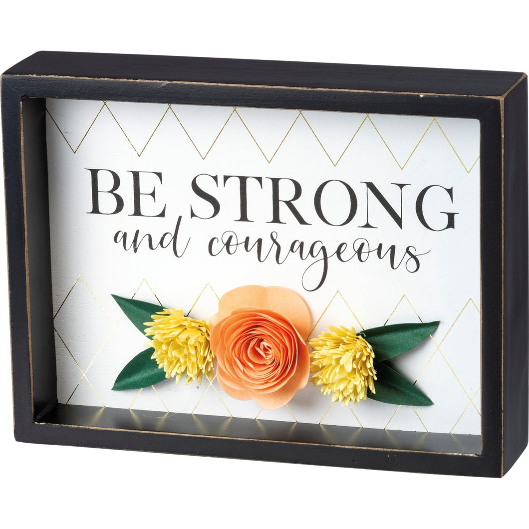 Be Strong And Courageous - Inset Box Sign