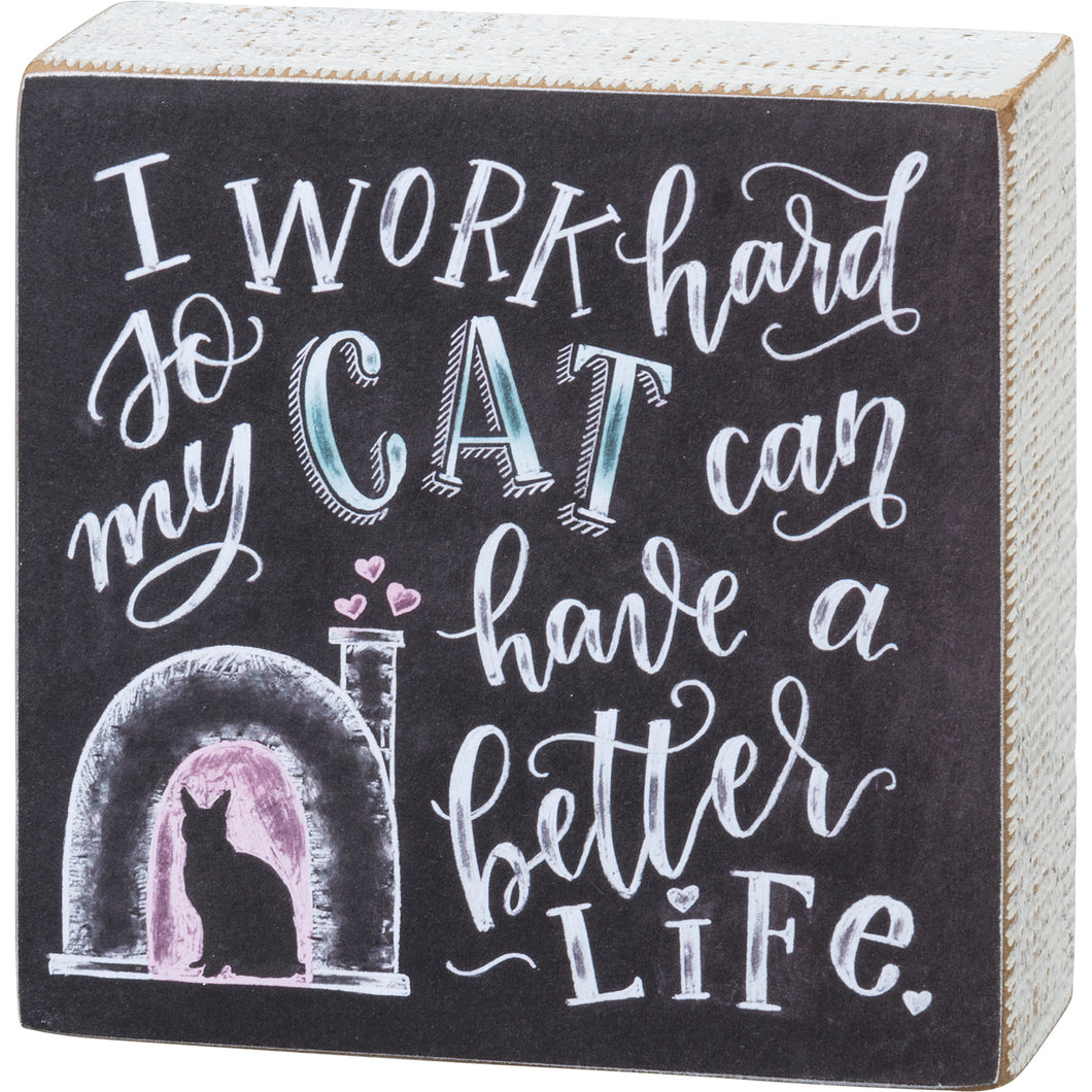 Chalk Sign - So My Cat Can Have A Better Life