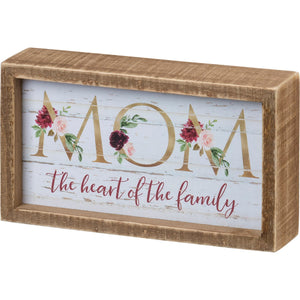 Mom The Heart of the Family - Inset Box Sign