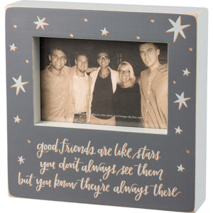 Good Friends Are Like Stars - You Don't Always See Them But You Know They're Always There -  Box Sign