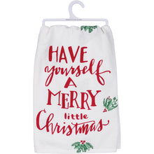 Load image into Gallery viewer, Have Yourself A Merry Little Christmas - Dish Towel