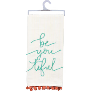 Be You Tiful - Dish Towel