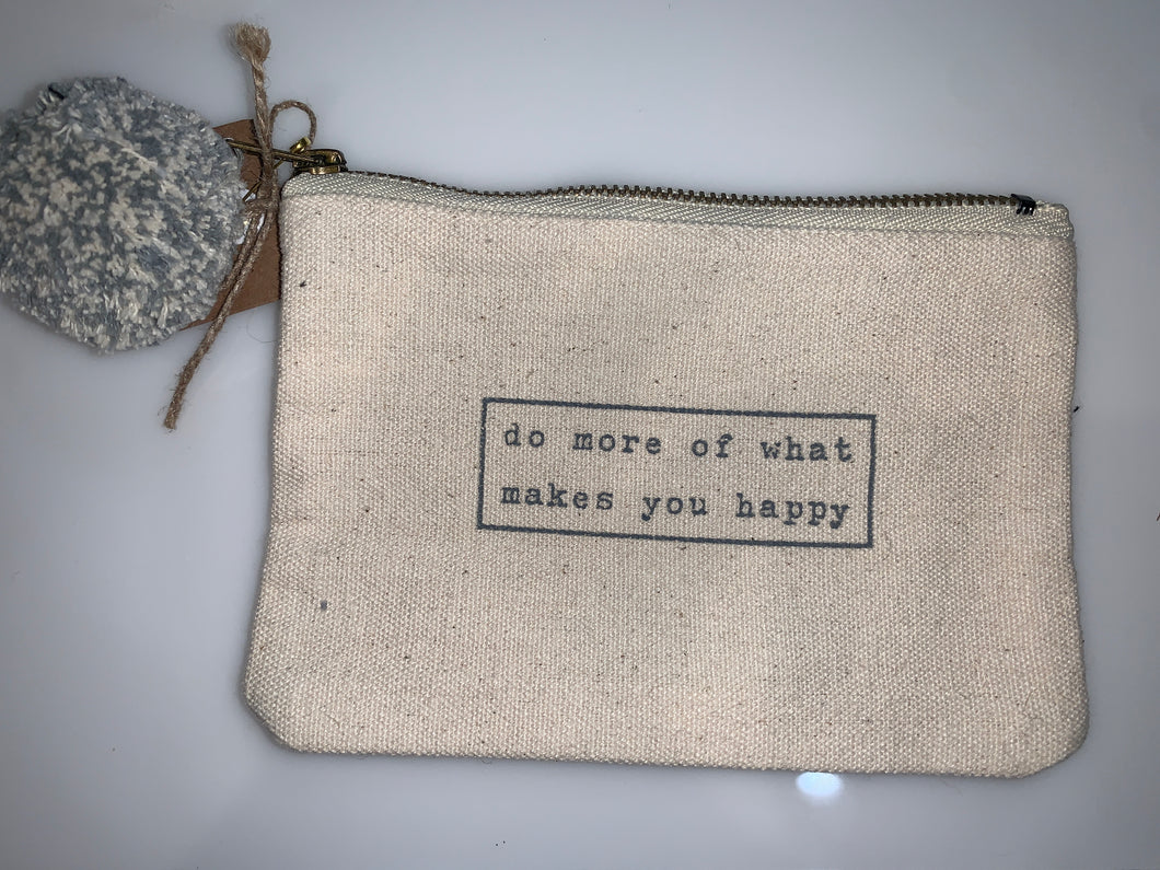 Do More of What Makes You Happy Phrase Pouch