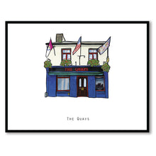 Load image into Gallery viewer, The QUAYS - Galway Pub Print - Made in Ireland