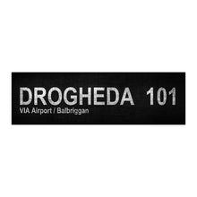 Load image into Gallery viewer, DROGHEDA 101 Via Airport / Balbriggan