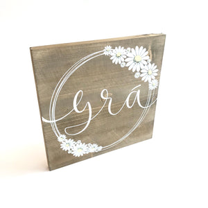 GRÁ - Love - Once Upon a Dandelion - Wood Art Sign - Made in Ireland