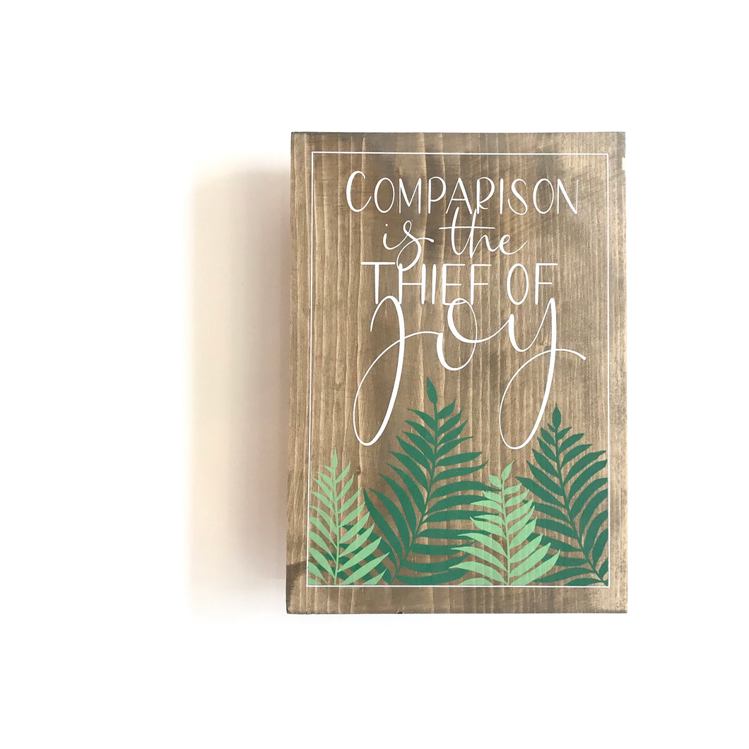 COMPARISON IS THE THIEF OF JOY - Once Upon a Dandelion - Wood Art Sign - Made in Ireland
