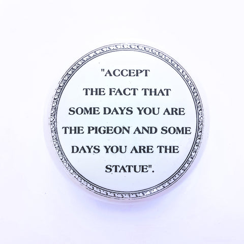 """Accept the fact..."" Paperweight"