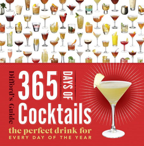 365 Days of Cocktails by Difford's Guide