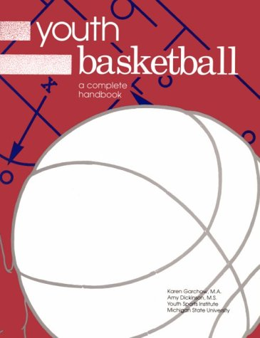 Youth Basketball: A Complete Handbook by Amy Dickinson