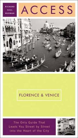 Access Florence & Venice by Richard Saul Wurman