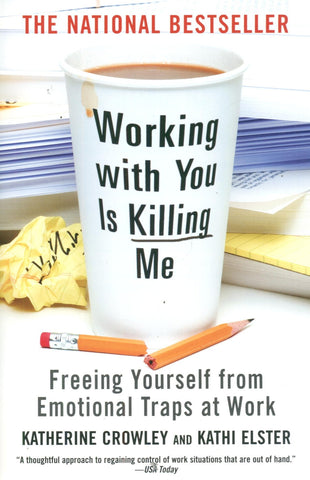 Working With You is Killing Me by Ky Katherine Crowley and Kathi Elster