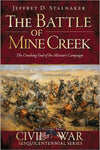 The Battle of Mine Creek by Jeffrey D. Stalnaker