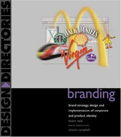 Branding: Brand Strategy, Design, and Implementation of Corporate and Product Identity by Helen Vaid