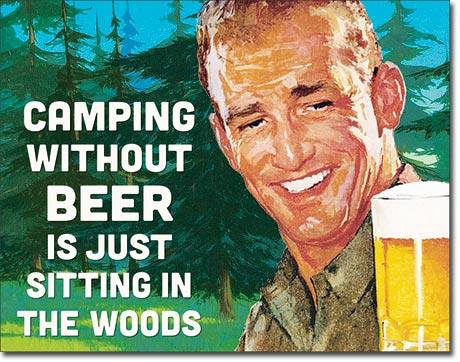 "Tin Sign ""Camping Without Beer"""