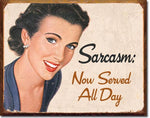 "Tin Sign ""Sarcasm"""