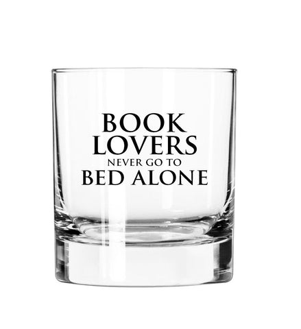 """Book Lovers Never Go To Bed Alone"" Rocks Glass"