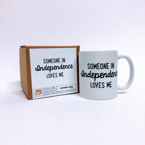 """Someone In Independence Loves Me"" Coffee Mug"