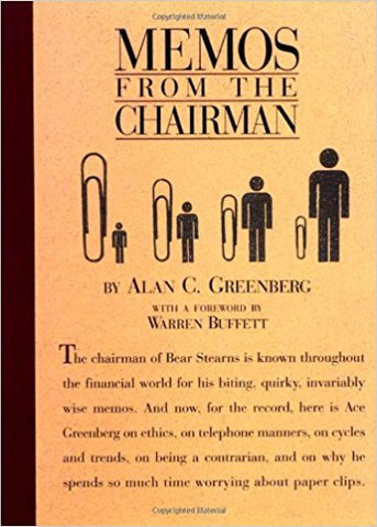 Memos from the Chairman by Alan C. Greenberg