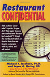 Restaurant Confidential by Michael F. Jacobson Ph.D. and Jayne Hurley