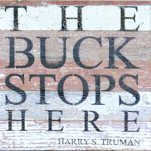 """The Buck Stops Here"" Wood Quote Sign"