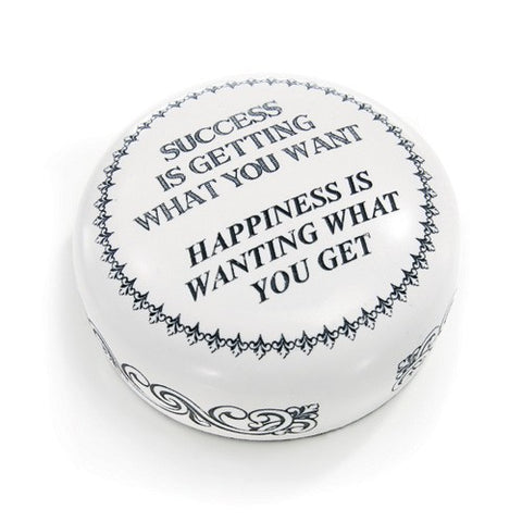 """Success Is Getting What You Want"" Paperweight"