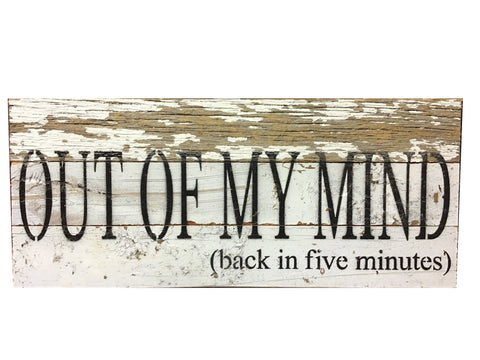 """Out Of My Mind"" Wooden Sign"