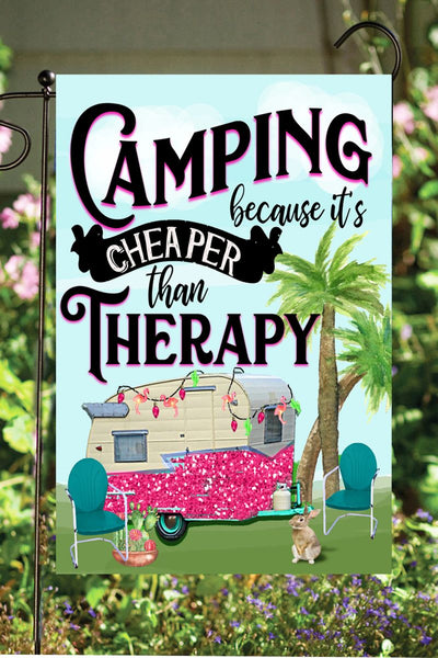 Camping Cheaper Than Therapy Garden Flag