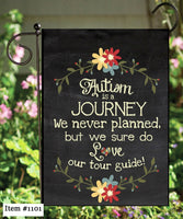 Autism Is A Journey We Never Planned Garden Flag