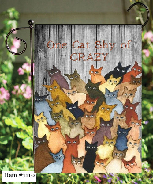 One Cat Shy of Crazy Garden Flag