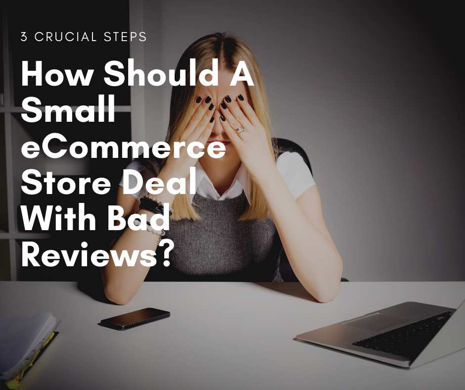 How Should A Small eCommerce Store Deal With Bad Reviews?