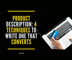Product Description: 4 Techniques To Write One That Converts