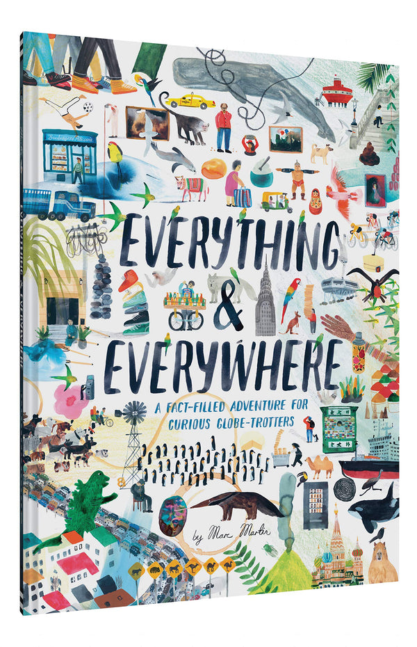 Everything & Everywhere: A Fact-Filled Adventure for Curious Globe-Trotters (Travel Book for Children, Kids Adventure Book, World Fact Book for Kids)