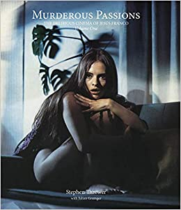 Murderous Passions Vol 1: The Delirious Cinema of Jesus Fran