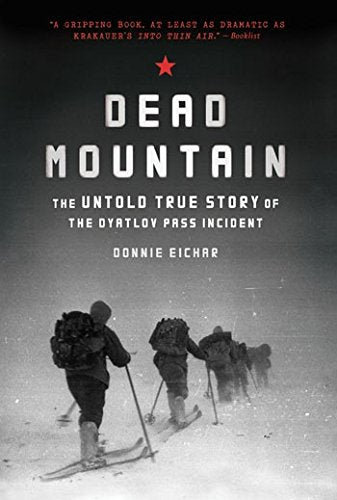 Dead Mountain: The Untold True Story of the Dyatlov Pass Inc