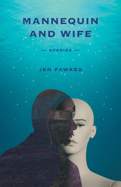 Mannequin and Wife: Stories (Fawkes)