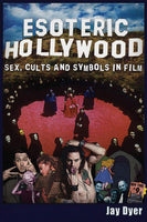 Esoteric Hollywood: Sex, Cults and Symbols in Film