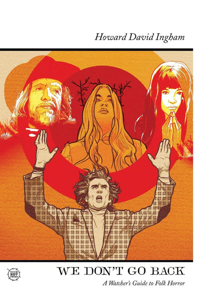 We Don't Go Back: A Watcher's Guide to Folk Horror
