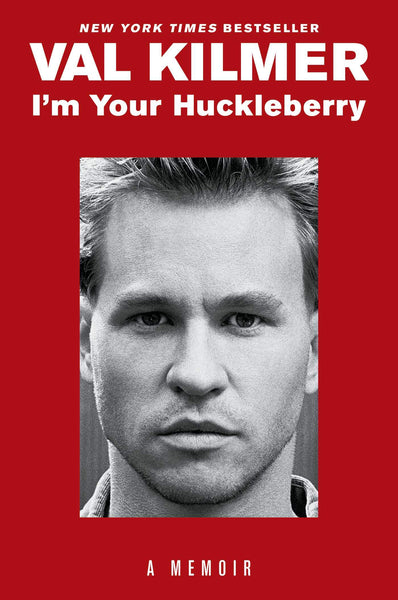I'm Your Huckleberry VAL KILMER