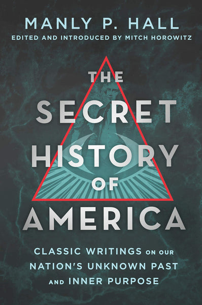 The Secret History of America: Classic Writings on Our Nation